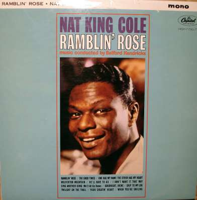 Nat King Cole ‎– Ramblin' Rose(UK)